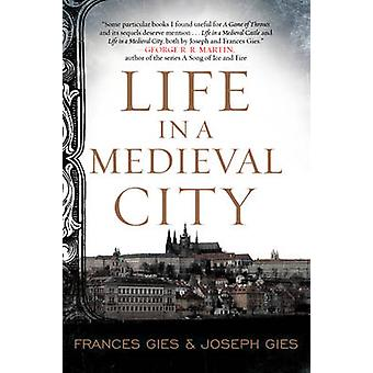 Life in a Medieval City by Frances Gies & Joseph Gies