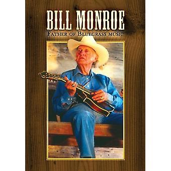 Bill Monroe - Father of Bluegrass Music [DVD] USA import