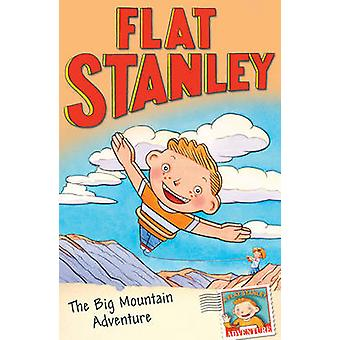 Jeff Browns Flat Stanley Big Mountain Adventure by Josh Greenhut & Jon Mitchell & Jeff Brown