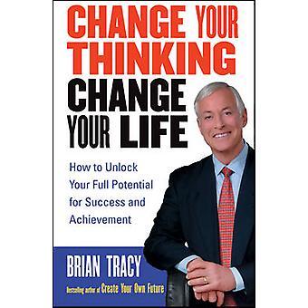 Ändern Sie Ihr Denken - Change Your Life - wie Sie Ihre volle Pote entsperren