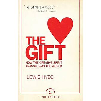 The Gift - How the Creative Spirit Transforms the World (Main - Canons