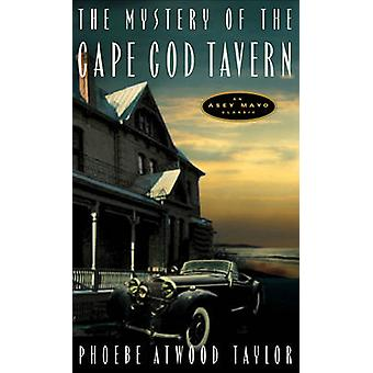 The Mystery of the Cape Cod Tavern by Phoebe Atwood Taylor - 97808815