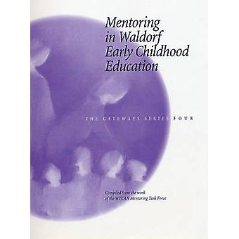 Mentoring in Waldorf Early Childhood Education by Nancy Foster - 9780