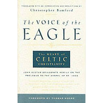 The Voice of the Eagle - The Heart of Celtic Christianity (2nd Revised