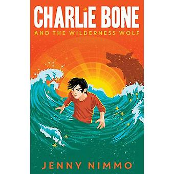 Charlie Bone and the Wilderness Wolf by Jenny Nimmo - 9781405280976 B