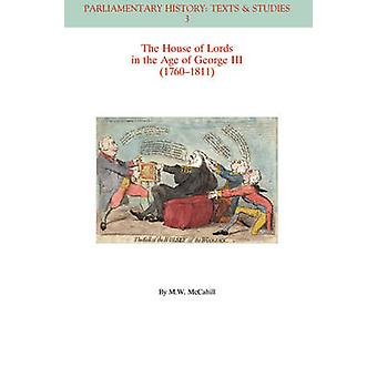 The House of Lords in the Age of George III (1760-1811) by Michael W.