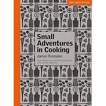 Small Adventures in Cooking by James Ramsden - 9781844009572 Book