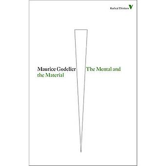 The Mental and the Material by Maurice Godelier - 9781844677900 Book