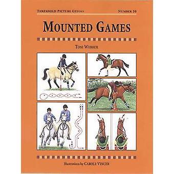 Mounted Games by Toni Webber - Carole Vincer - 9781872082608 Book