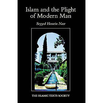 Islam and the Plight of Modern Man (2nd Revised edition) by Seyyed Ho