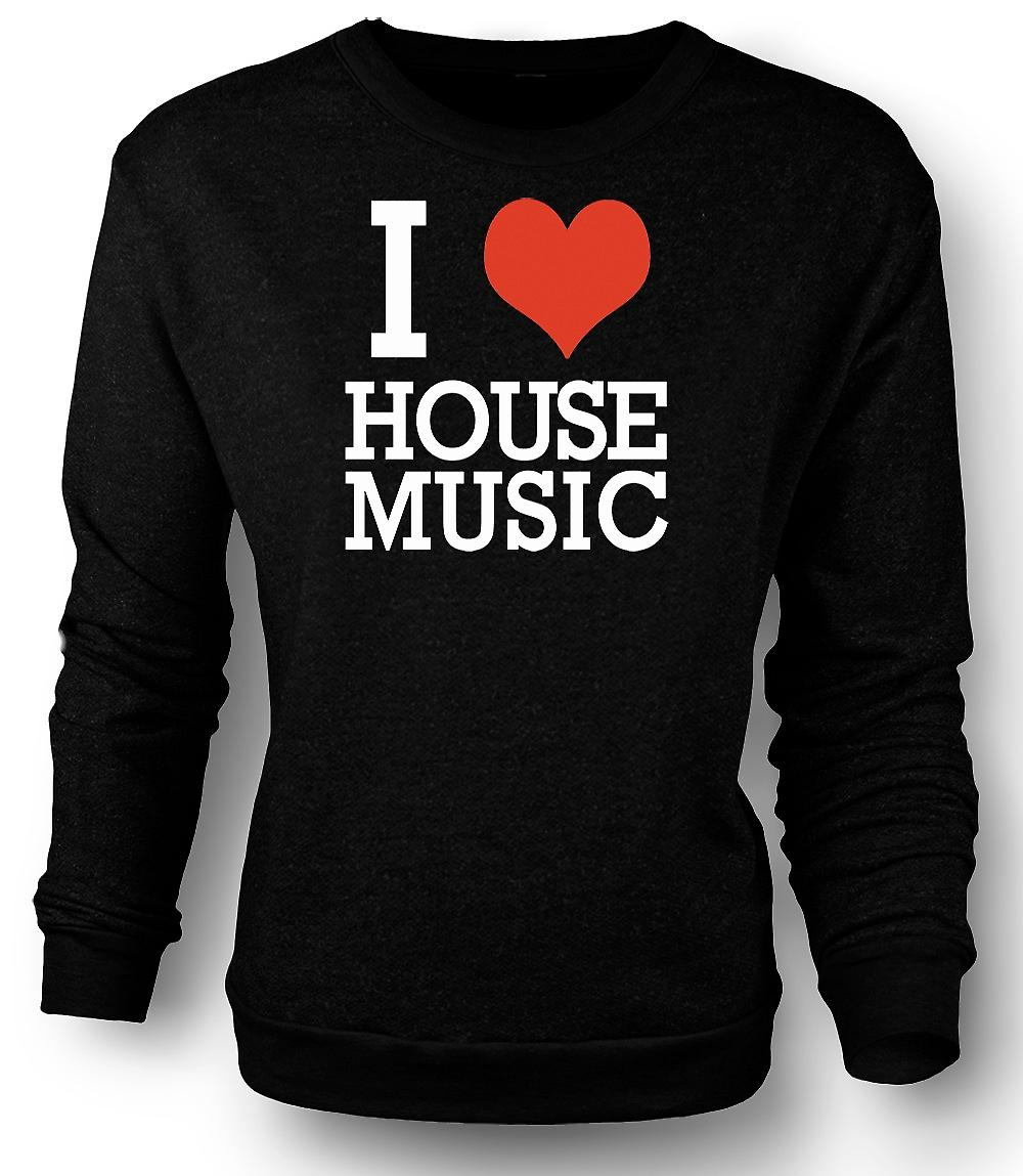 Mens Sweatshirt I Love Heart House Music - DJ
