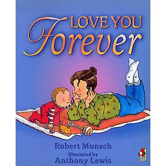 Love You Forever by Robert Munsch - Anthony Lewis - 9780099266891 Book