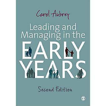 Leading and Managing in the Early Years (2nd Revised edition) by Caro