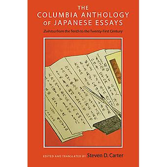 The Columbia Anthology of Japanese Essays - Zuihitsu from the Tenth to