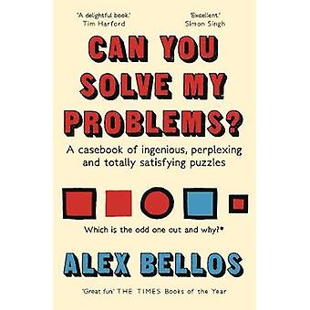 Can You Solve My Problems? - A casebook of ingenious - perplexing and
