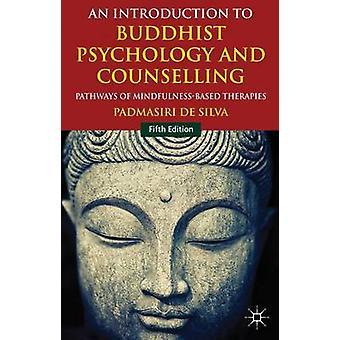 Eine Einführung in die buddhistische Psychologie und Beratung - Wege von M