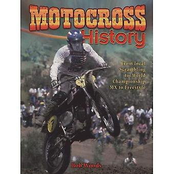 Motocross History: From Local Scrambling to World Championship MX to Freestyle (Mxplosion!): From Local Scrambling to World Championship MX to Freestyle (Mxplosion!)
