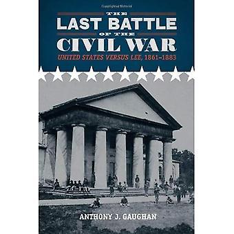 La dernière bataille de la guerre civile: Etats-Unis contre Lee, 1861-1883