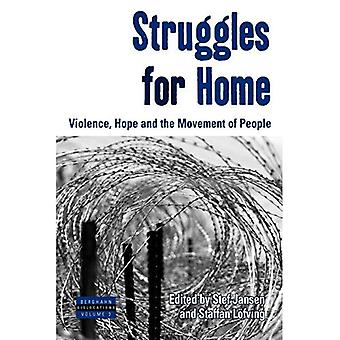 Struggles for Home: Violence, Hope and the Movement of People