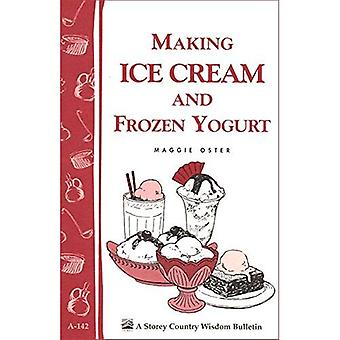 Making Ice Cream and Frozen Yogurt (Storey Publishing Bulletin)