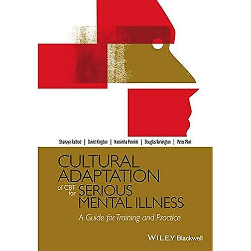 Cultural Adaptation of CBT for Serious Mental Illness  A Guide for Training and Practice