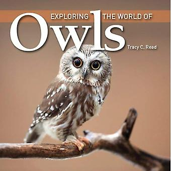 Exploring the World of Owls (Exploring the World of