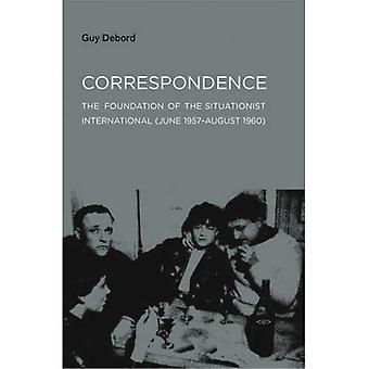 Correspondence: Fundamentet av den Situationistiska internationalen (juni 1957 - augusti 1960) (utländska agenter)