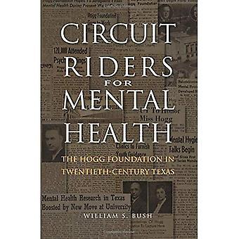 Cavaliers de circuit pour la santé mentale: la Fondation Hogg au Texas du XXe siècle