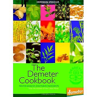 The Demeter Cookbook: Recipes Based on Biodynamic Ingredients, from the Kitchen of the Lukas Klinik