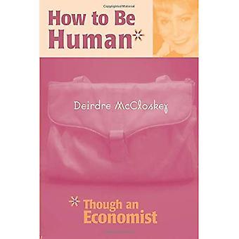 Cómo ser humanos *: * aunque un economista