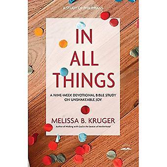 In All Things: A Nine-Week� Devotional Bible Study on Unshakeable Joy