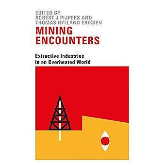 Mining möten: Utvinningsindustrin i en överhettad värld