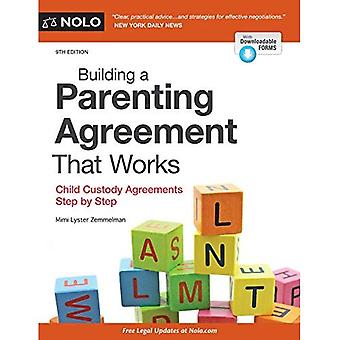 Building a Parenting Agreement That Works: Child� Custody Agreements Step by� Step