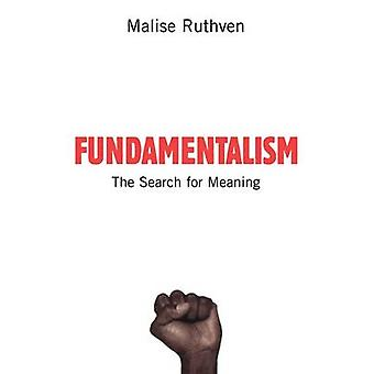 Fundamentalism The Search for Meaning by Ruthven & Malise