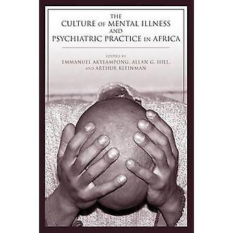 Kultur der Geisteskrankheit und psychiatrischen Praxis in Afrika von Akyeampong & Emmanuel