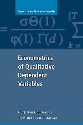 Econometrics of Qualitative Dependent Variables by Gourieroux & Christian