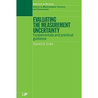 Evaluating the Measurement Uncertainty Fundamentals and Practical Guidance by Lira & Ignacio
