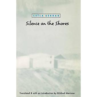 Silence on the Shores by Sebbar & Leila