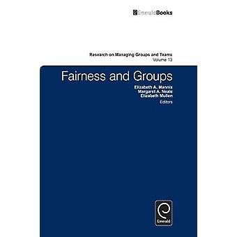 Fairness and Groups by Mannix & Elizabeth A.