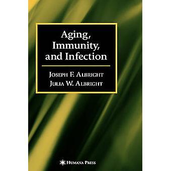 Vieillissement de l'immunité et l'Infection par Albright & Joseph F.