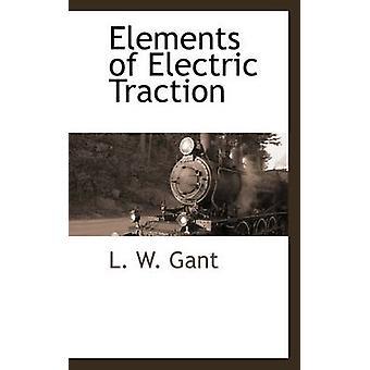 Éléments de la Traction électrique par Gant & W. L.
