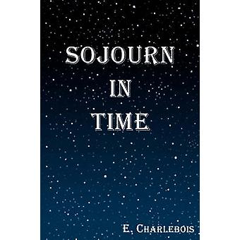 SOJOURN IN TIME by CHARLEBOIS & E