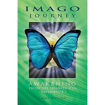 Imago Journey Awakening from the Separate Self Experience by Wilcox & Lairy