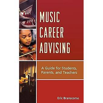 Carrière musicale conseillant un Guide pour les élèves Parents et enseignants par Branscome & Eric