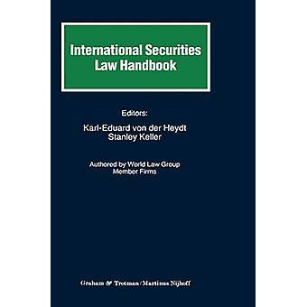 International Securities Law Handbook by Von Der Heydt & KarlEduard