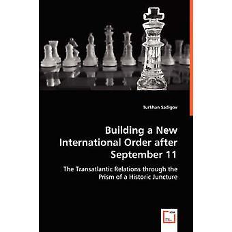 Building a New International Order after September 11 by Sadigov & Turkhan