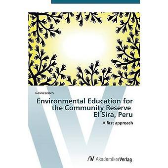 Environmental Education for the Community Reserve El Sira Peru by Jessen Gesine