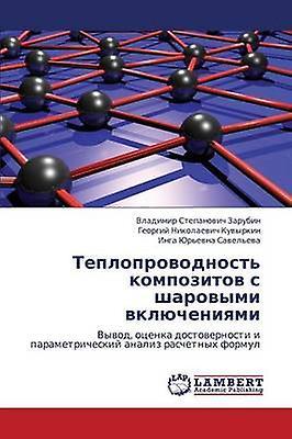 Teploprovodnost Kompozitov S Sharovymi Vklyucheniyami by Zarubin Vladimir Stepanovich