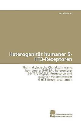 Heterogenitt huhommeer 5HT3Rezeptoren by Walstab Jutta