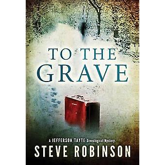 To the Grave von Steve Robinson